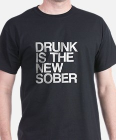 Drunk Is The New Sober T-Shirt