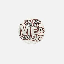 YOU HAD ME AT MEAT TORNADO Mini Button (10 pack)