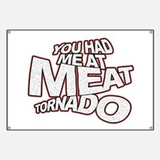 YOU HAD ME AT MEAT TORNADO Banner