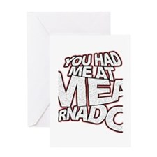 YOU HAD ME AT MEAT TORNADO Greeting Card