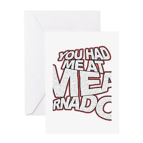 YOU HAD ME AT MEAT TORNADO Greeting Card