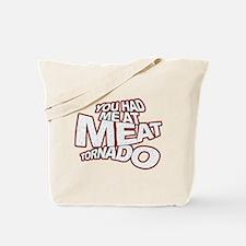 YOU HAD ME AT MEAT TORNADO Tote Bag