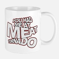 YOU HAD ME AT MEAT TORNADO Mug