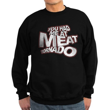 YOU HAD ME AT MEAT TORNADO Sweatshirt (dark)