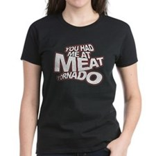 YOU HAD ME AT MEAT TORNADO Tee