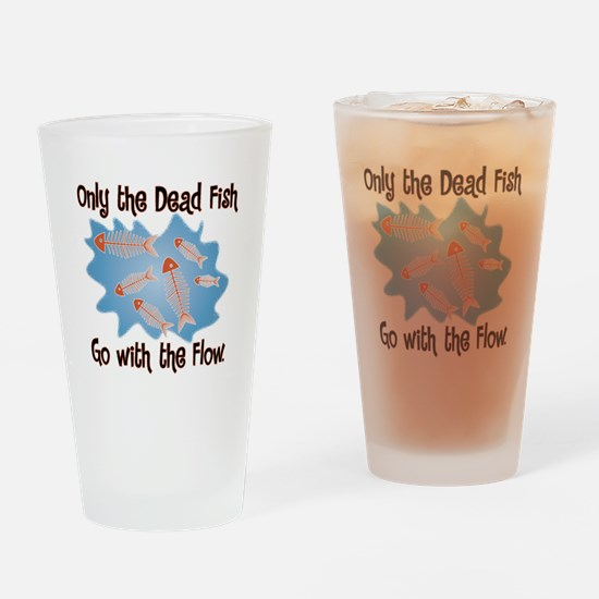 Dead Fish Go with the Flow Drinking Glass