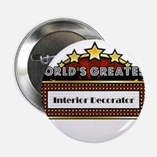 "World's Greatest Interior Decorator 2.25"" Button"