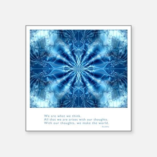 "Buddha Think Quote Square Sticker 3"" x 3"""