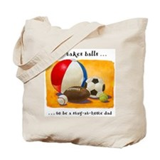 Stay-at-home dad: balls Tote Bag