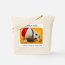 Stay-at-home dad: balls Tote Bag
