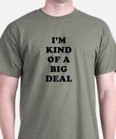 I'm Big Deal T-Shirt