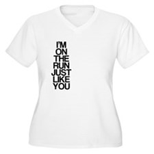 Im on the run, just like you T-Shirt