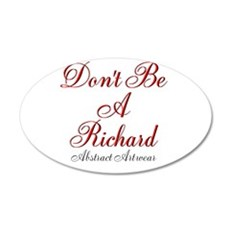 Dont Be A Richard Wall Decal