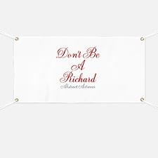 Dont Be A Richard Banner