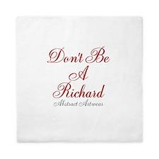 Dont Be A Richard Queen Duvet