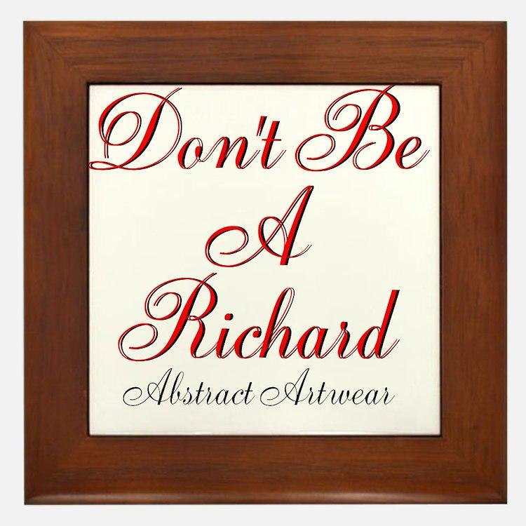Dont Be A Richard Framed Tile