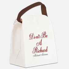 Dont Be A Richard Canvas Lunch Bag