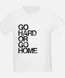 Go Hard or Go Home, Aged, T-Shirt