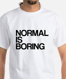 Normal is Boring Shirt