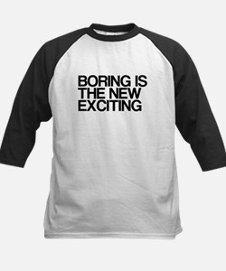 Boring Is The New Exciting Kids Baseball Jersey