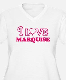 I Love Marquise Plus Size T-Shirt