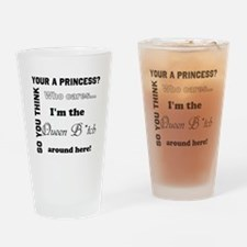 Your a Princess? Drinking Glass