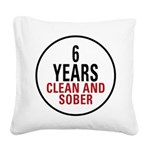 6 Years Clean & Sober Square Canvas Pillow