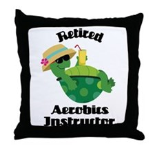 Retired Aerobics Instructor Gift Throw Pillow