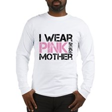 i wear pink for my mother Long Sleeve T-Shirt