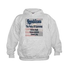 Republicans - The Party Of Extremes Hoodie