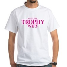 Future Trophy Wife I Shirt
