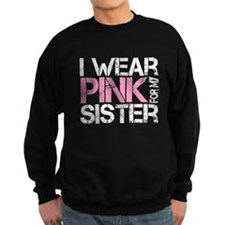 i wear pink for my sister Jumper Sweater