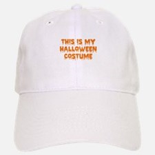 This Is My Halloween Costume Baseball Baseball Cap