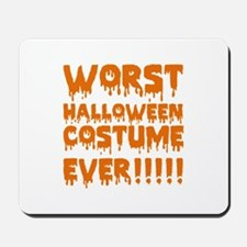 Worst Halloween Costume Ever!!!!! Mousepad