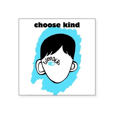 "WONDER ""choose kind"" Square Sticker 3"" x 3"""