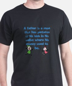 A Father is... T-Shirt