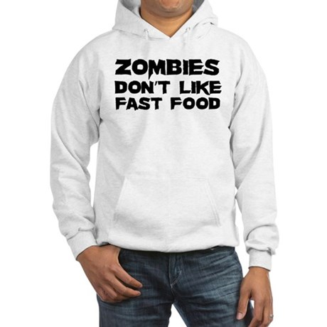 Zombies don't like fast food Hooded Sweatshirt
