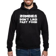 Zombies don't like fast food Hoodie