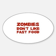Zombies don't like fast food Decal