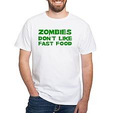 Zombies don't like fast food Shirt