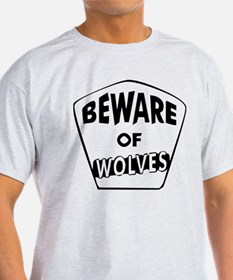 Beware of wolves T-Shirt