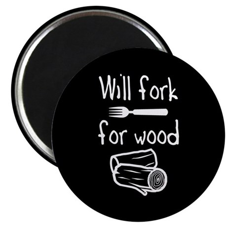 Will fork for wood Magnet