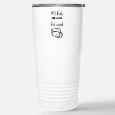 Will fork for wood Stainless Steel Travel Mug