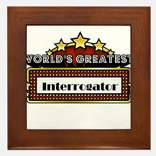 World's Greatest Interrogator Framed Tile
