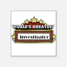"""World's Greatest Investigator Square Sticker 3"""" x"""