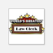 "World's Greatest Law Clerk Square Sticker 3"" x 3"""