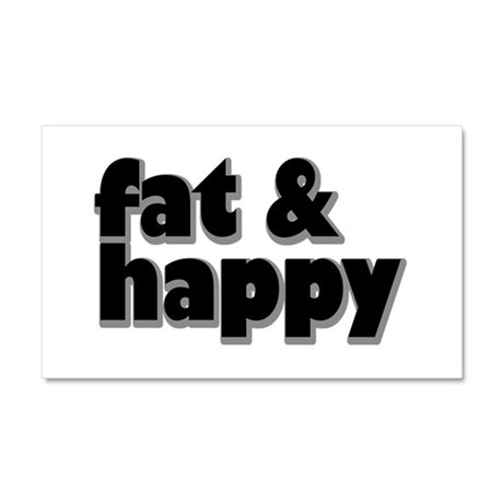Fat and Happy Car Magnet 20 x 12