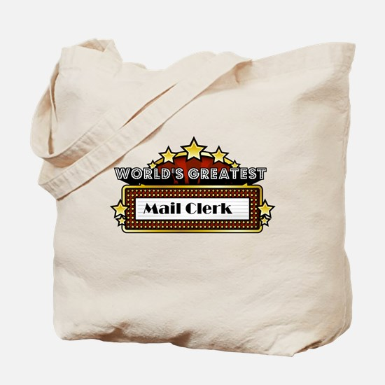 World's Greatest Mail Clerk Tote Bag