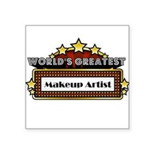 "World's Greatest Makeup Artist Square Sticker 3"" x"