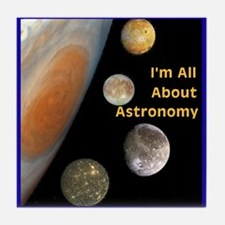 I'm All About Astronomy Tile Coaster